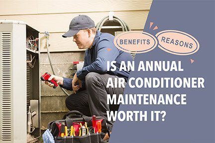 Is an Annual Air Conditioner Maintenance Worth it? – Reasons & Benefits