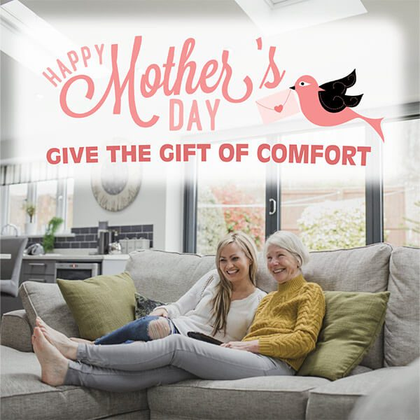 This Year Give the Gift of Comfort for Mother's Day