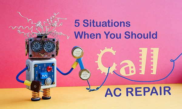 Situations When You Should Call AC Repair